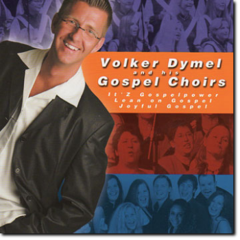 CD - Volker Dymel & his Gospel Choirs